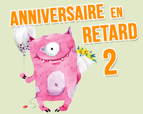 carte virtuelle femme : Anniversaire en retard - monstre 2